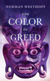 The Color of Greed av Norman Westhoff (Heftet)