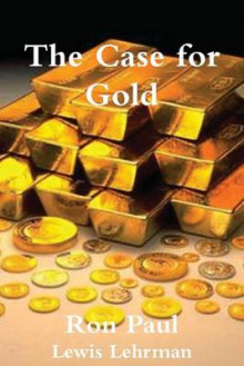 The Case for Gold av Ron Paul og Lewis Lehrman (Heftet)
