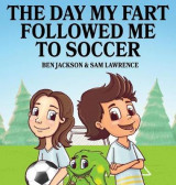 Omslag - The Day My Fart Followed Me to Soccer