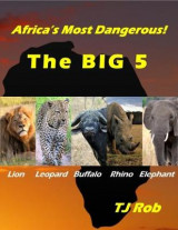 Omslag - Africa's Most Dangerous - The Big 5