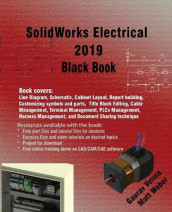 SolidWorks Electrical 2019 Black Book av Gaurav Verma og Matt Weber (Heftet)