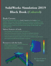 SolidWorks Simulation 2019 Black Book (Colored) av Gaurav Verma og Matt Weber (Heftet)