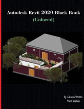 Autodesk Revit 2020 Black Book (Colored) av Gaurav Verma og Matt Weber (Heftet)