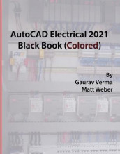 AutoCAD Electrical 2021 Black Book (Colored) av Gaurav Verma og Matt Weber (Heftet)