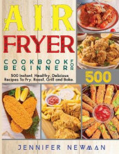 Air Fryer Cookbook for Beginners av Jennifer Newman (Heftet)