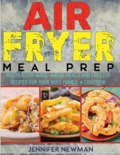 Air Fryer Meal Prep av Jennifer Newman (Heftet)