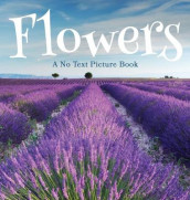 Flowers, A No Text Picture Book av Lasting Happiness (Innbundet)