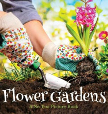 Flower Gardens, A No Text Picture Book av Lasting Happiness (Innbundet)
