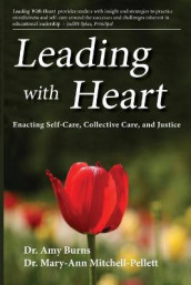 Leading with Heart av Amy Burns og Mary-Ann Mitchell-Pellet (Heftet)