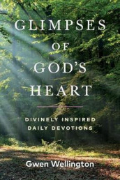 Glimpses of God's Heart av Gwen Wellington (Heftet)
