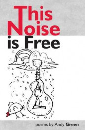 This Noise Is Free av Andy Green (Heftet)