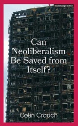 Omslag - Can Neoliberalism Be Saved from Itself?