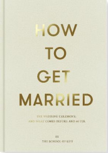 How to Get Married av The School of Life (Innbundet)