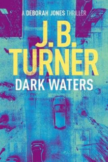 Dark Waters av J. B. Turner (Heftet)