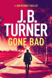 Gone Bad av J. B. Turner (Heftet)