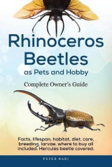 Omslag - Rhinoceros Beetles as Pets and Hobby - Complete Owner's Guide