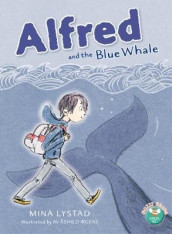 Alfred and the Blue Whale av Mina Lystad (Heftet)