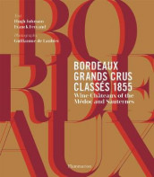 Bordeaux Grands Crus Classes 1855 av Franck Ferrand og Hugh Johnson (Innbundet)