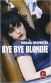 Bye Bye Blondie av Virginie Despentes (Heftet)