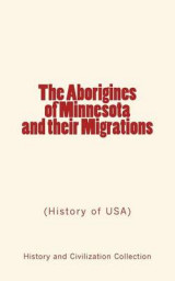 Omslag - The Aborigines of Minnesota and Their Migrations