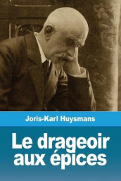 Le Drageoir Aux pices av Joris Karl Huysmans (Heftet)