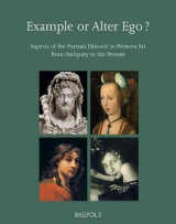 Omslag - Example or Alter Ego? Aspects of the Portrait Historie in Western Art from Antiquity to the Present