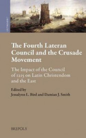 The Fourth Lateran Council and the Crusade Movement (Innbundet)