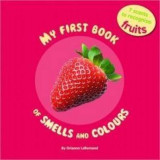 Omslag - My First Book of Smells and Colours: Fruits