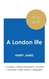 Study guide A London life by Henry James (in-depth literary analysis and complete summary) av Henry James (Heftet)