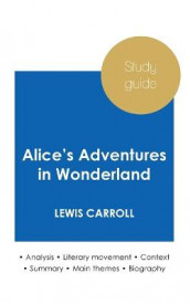 Study guide Alice's Adventures in Wonderland by Lewis Carroll (in-depth literary analysis and complete summary) av Lewis Carroll (Heftet)