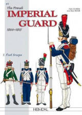 Omslag - The French Imperial Guard 1800-1815. Volume 1