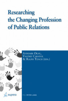 Researching the Changing Profession of Public Relations av Aydemir Okay, Ralph Tench og Ralph Trench (Heftet)
