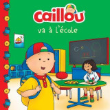 Omslag - Caillou va a l'ecole (French of Caillou Goes to School)