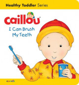 Omslag - Caillou: I Can Brush My Teeth