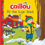 Omslag - Caillou at the Sugar Shack