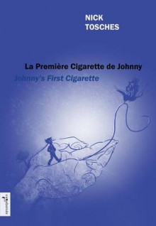 Johnny's First Cigarette - La Premiere Cigarette de Johnny av Nick Tosches (Heftet)