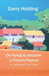 Omslag - On Becoming a French Paysan
