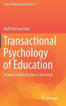 Transactional Psychology of Education av Wolff-Michael Roth (Innbundet)