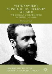 Vilfredo Pareto: An Intellectual Biography Volume II av Fiorenzo Mornati (Innbundet)