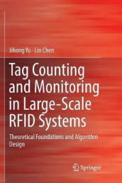 Tag Counting and Monitoring in Large-Scale RFID Systems av Lin Chen og Jihong Yu (Heftet)
