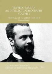 Vilfredo Pareto: An Intellectual Biography Volume I av Fiorenzo Mornati (Heftet)
