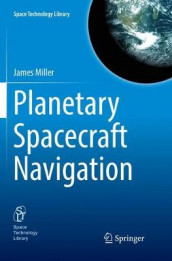 Planetary Spacecraft Navigation av James Miller (Heftet)