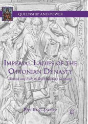 Imperial Ladies of the Ottonian Dynasty av Phyllis G. Jestice (Heftet)