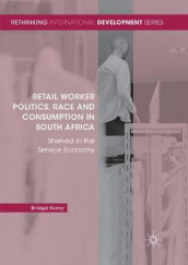 Retail Worker Politics, Race and Consumption in South Africa av Bridget Kenny (Heftet)
