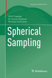 Spherical Sampling av Willi Freeden, M. Zuhair Nashed og Michael Schreiner (Heftet)