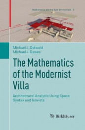 The Mathematics of the Modernist Villa av Michael J. Dawes og Michael J. Ostwald (Heftet)