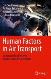 Human Factors in Air Transport av Anthony Brickhouse, Erik Seedhouse, Kimberly Szathmary og E. David Williams (Innbundet)