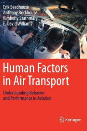 Human Factors in Air Transport av Anthony Brickhouse, Erik Seedhouse, Kimberly Szathmary og E. David Williams (Heftet)