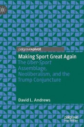 Making Sport Great Again av David L. Andrews (Innbundet)