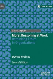 Moral Reasoning at Work av Oyvind Kvalnes (Innbundet)